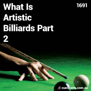 What Is Artistic Billiards Part 2