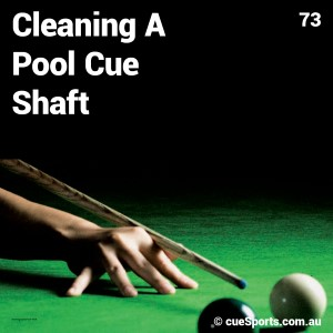 Cleaning A Pool Cue Shaft