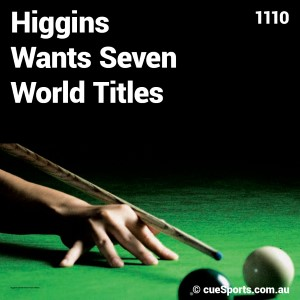 Higgins Wants Seven World Titles