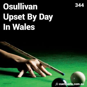 Osullivan Upset By Day In Wales