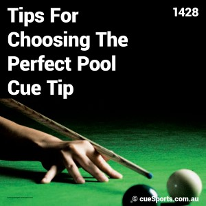 Tips For Choosing The Perfect Pool Cue Tip